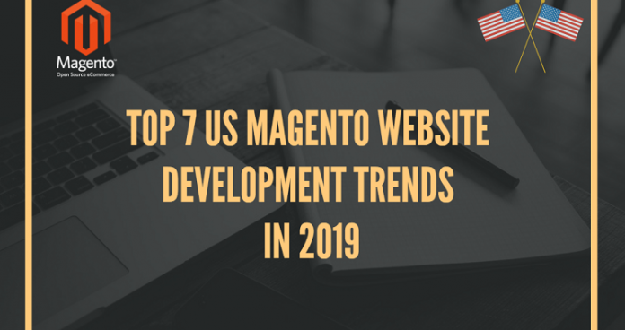 US-Magento-Website-Development-Trends-2019